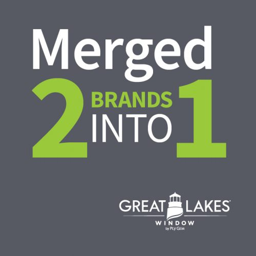 Great Lakes Window: Merged 2 Brands Into 1