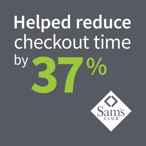 Sam's Club: Helped Reduce Checkout Time By 37%
